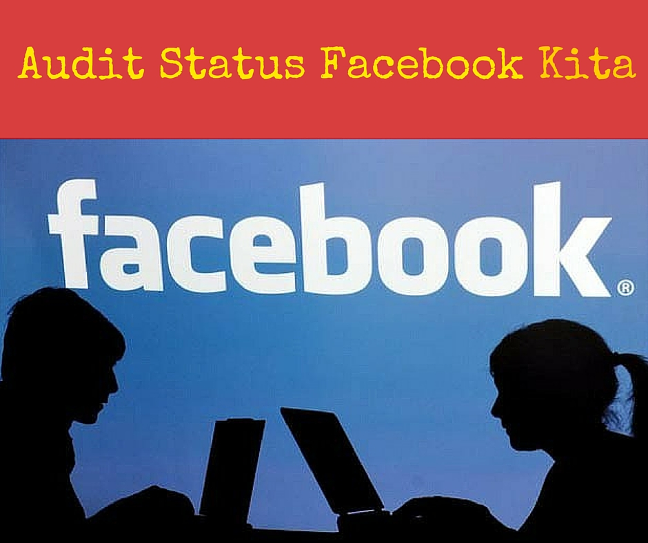 Audit Status Facebook Kita