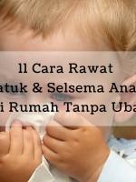 11 Cara Rawat Batuk & Selsema Anak Di Rumah (1)