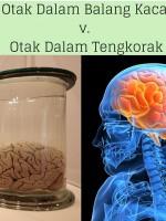 Otak Dalam Balang Kaca v. Otak Dalam Tengkorak (1)